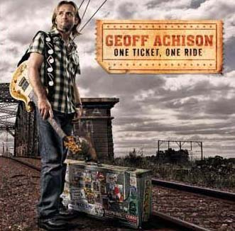 Geoff Achison - One Ticket On Ride