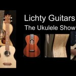 Ukulele News from Lichty Guitars, March 2011