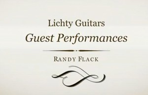 Randy Flack on a LIchty Guitar