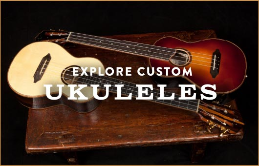 Explore Custom Ukuleles