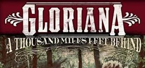 Gloriana, a Thousand Miles ..