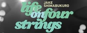Life on Four Strings - Jake Shimabukuro