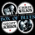 Box of Blues, Chris Wilson & Geoff Achison